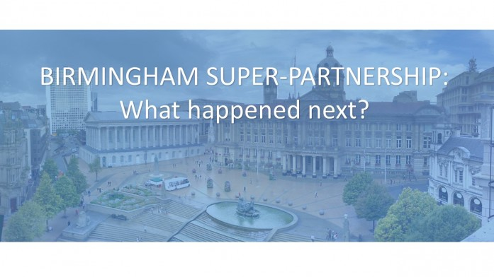 Birmingham Super Partnership What happened next?